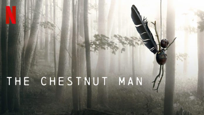 The Chestnut Man 2021 Tv Series – One of the Most Puzzling Thriller